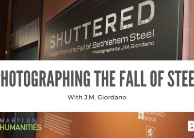 Baltimore Museum of Industry presents Photographing the Fall of Steel