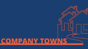 Company Towns Panel Discussion