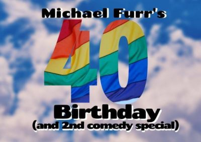 It's My 40th Birthday and 2nd Special!