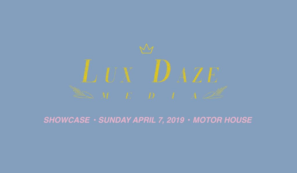 Lux Daze Media 2019 Showcase